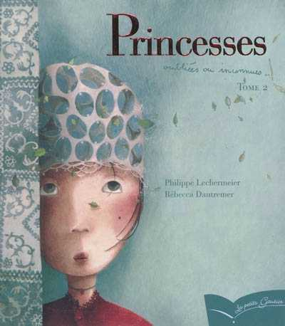 PRINCESSES OUBLIEES OU INCONNUES - TOME 2